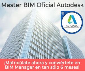 Master BIM Oficial Autodesk: Matricúlate ahora y conviértete en BIM Manager en tan sólo 6 meses