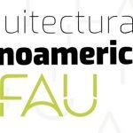 Ciclo de conferencias sobre Arquitectura Latinoamericana en la Facultad de Arquitectura y Urbanismo de la UNLP